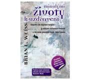 Kniha Briana L. Weisse - Minulými životy k...