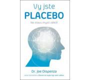 Jste placebo - Na stavu mysli záleží Je...